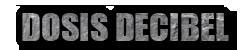 DOSIS DECIBEL RECORDS